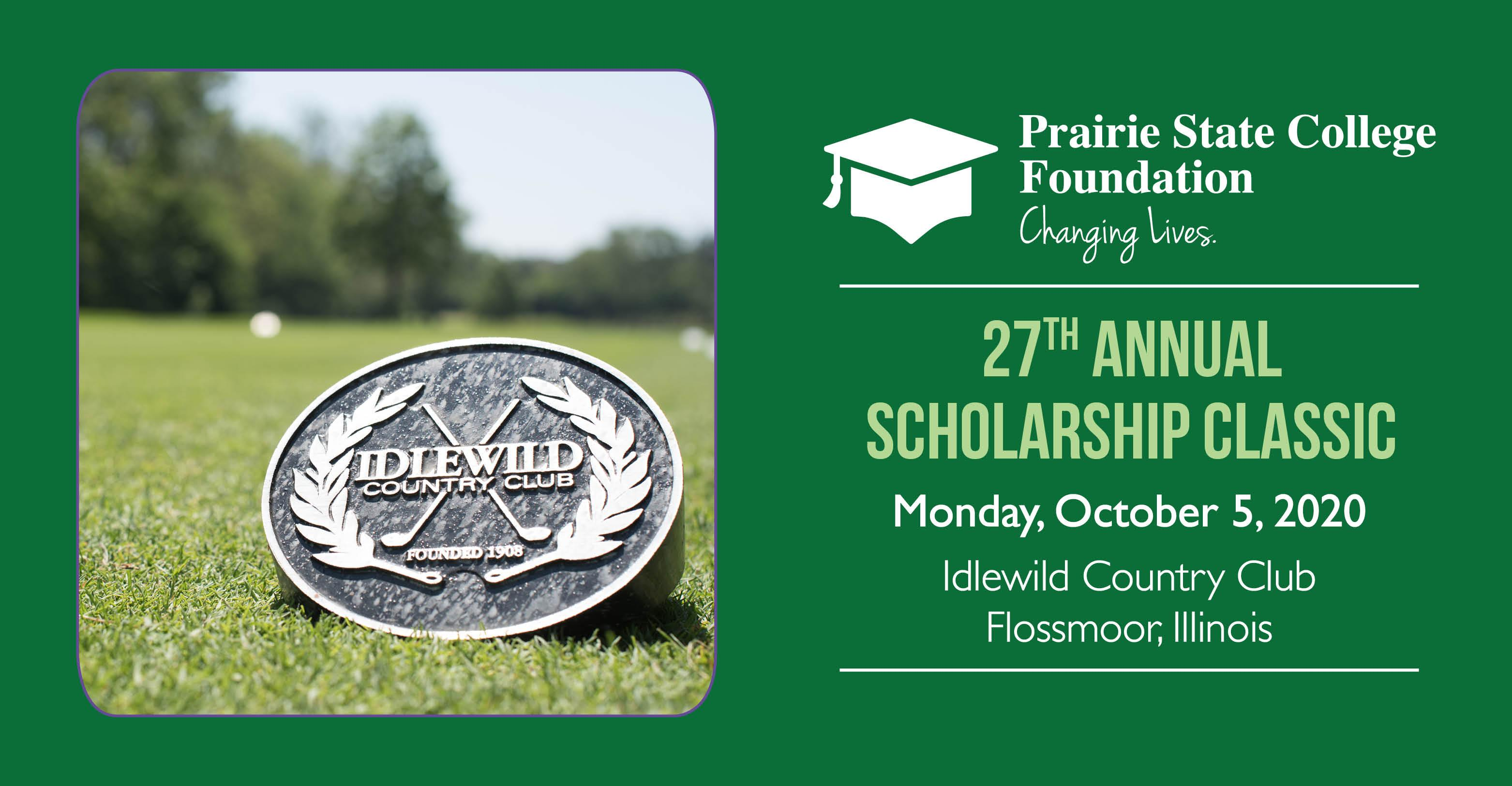 Prairie State College Foundation's 27th Annual Scholarship Classic: Monday, October 5, 2020 at Idlewild Country Club in Flossmoor, Illinois.