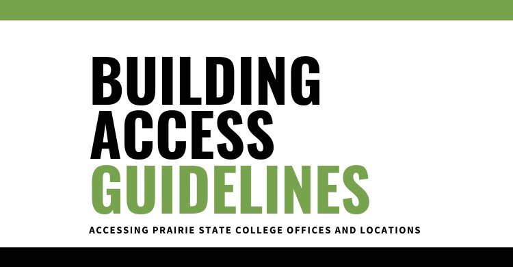 Building Access Guidelines. Accessing Prairie State College Offices and Locations.
