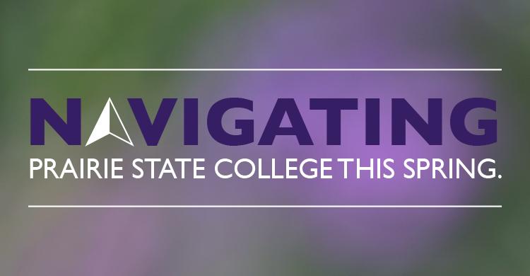 Navigating Prairie State College This Spring.