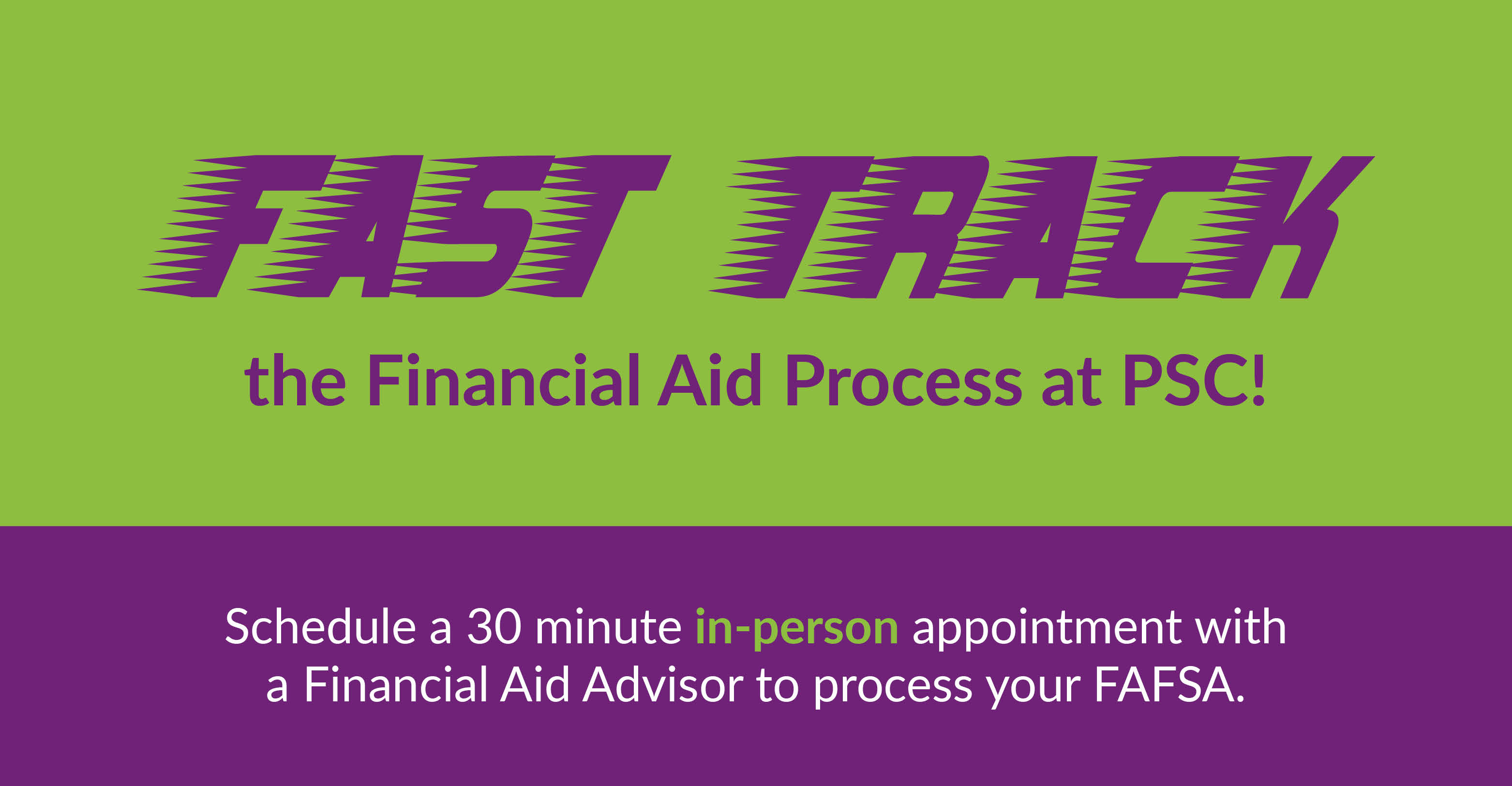 Fast Track the Financial Aid Process at PSC!