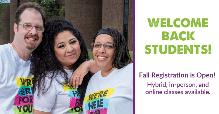Welcome Back Students! Fall Registration is Open! Hybrid, in-person, and online classes available.