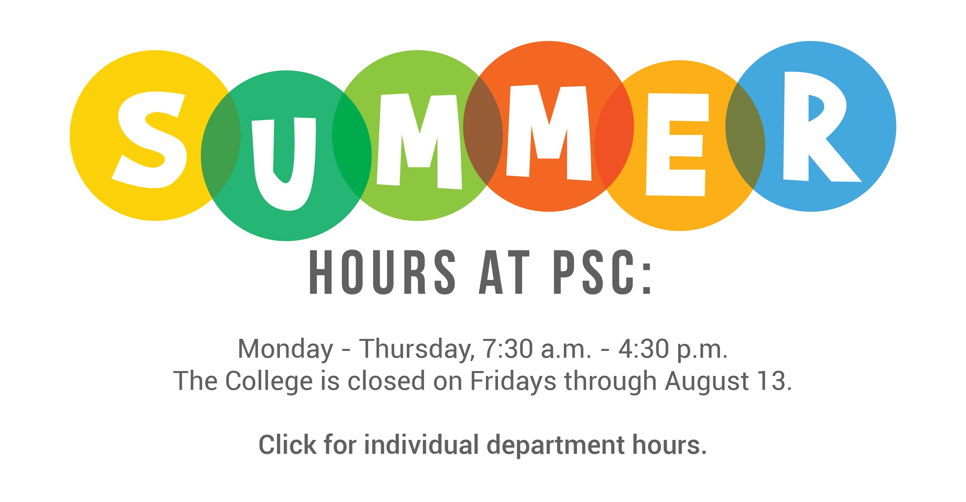 The college is closed on Fridays through August 13.