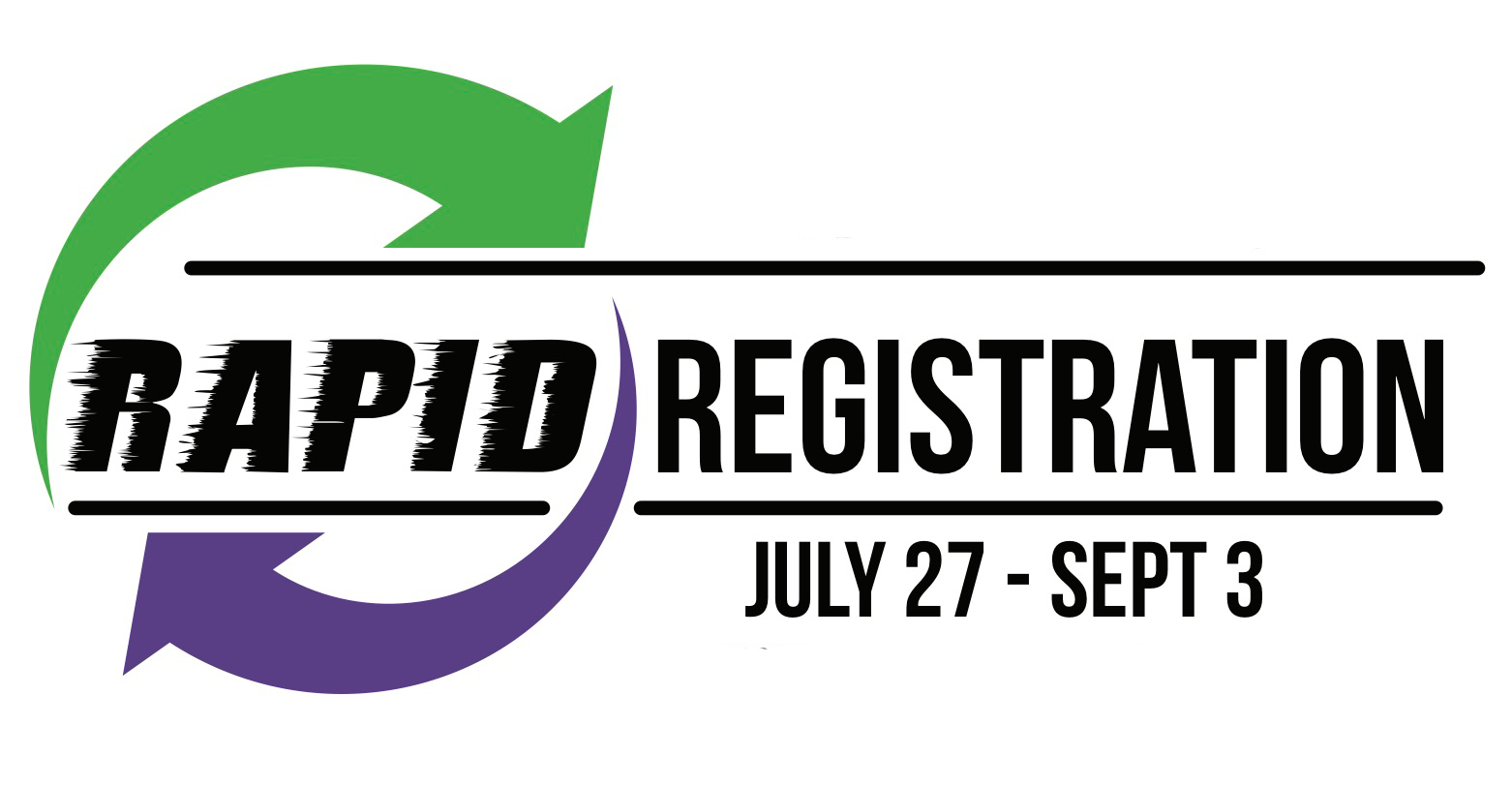 Rapid Registration is happening July 27 through September 3. Click for more information.